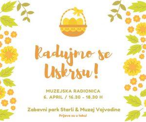 Starli Uskršnja Radionica Muzej Vojvodine